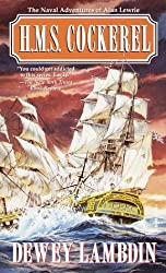 H.M.s Cockerel: The Naval Adventures of Alan Lewrie