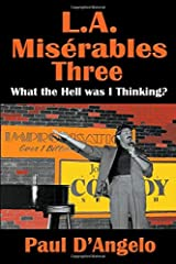 L. A. Misérables Three: What the Hell Was I Thinking? Paperback