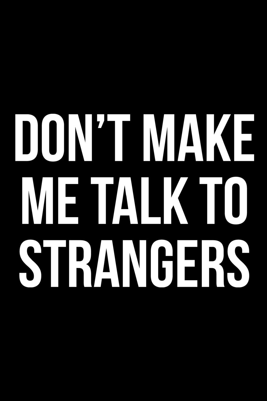 Download Don't Make Me Talk to Strangers: Blank Lined Journal pdf epub