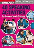 40 Speaking Activities for Lower-Level Classes (English Timesavers)