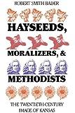 Hayseeds, Moralizers, and Methodists: The Twentieth-Century Image of Kansas