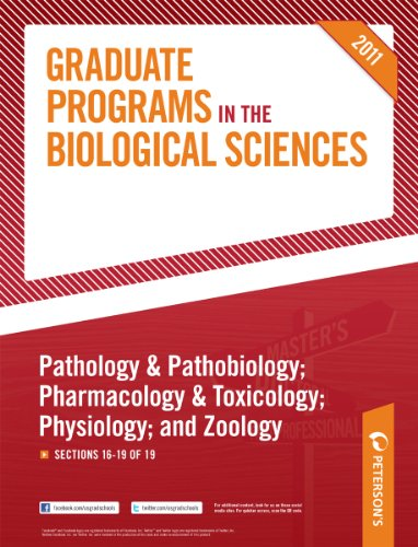 Peterson's Graduate Programs in Pathology & Pathobiology; Pharmacology & Toxicology; Physiology; and Zoology: Sections 16-19 of 19