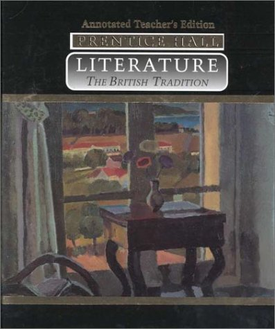 Prentice Hall Literature: The British Tradition, Annotated Teacher's Edition