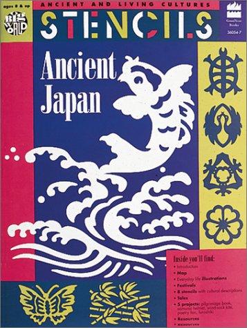 Stencils Ancient Japan: Ancient & Living Cultures Series: Grades 3+: Teacher Resource (Ancient and Living Cultures)