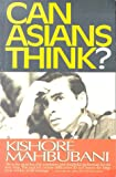 Can Asians Think?, Mahbubani, Kishore, 9812049681