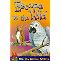 Escape To The Wild - Red Fox Animal (Red Fox Read Animal Stories)