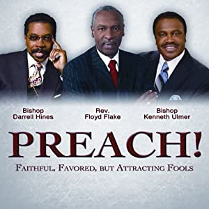 PREACH! Faithful, Favored, But Attracting Fools