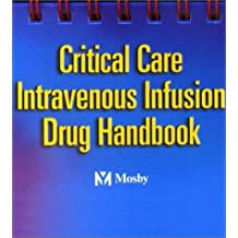 Critical Care Intravenous Infusion Drug Handbook, 1e