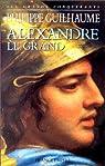 Alexandre Le Grand par Guilhaume