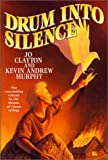 Drum into Silence, Jo Clayton and Kevin Andrew Murphy, 0312861206