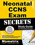 Neonatal CCNS Exam Secrets Study Guide: CCNS Test Review for the Neonatal Acute and Critical Care Clinical Nurse Specialist Certification Exam
