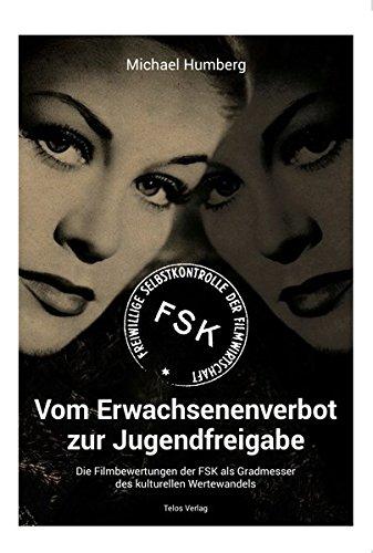 Vom Erwachsenenverbot zur Jugendfreigabe: Die Filmbewertungen der FSK als Gradmesser des kulturellen Wertewandels