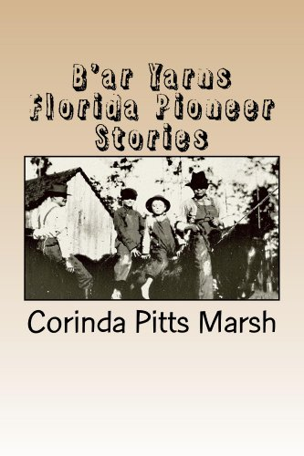 B'ar Yarns: Florida Pioneer Stories