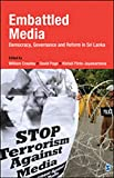 Embattled Media : Evolution, Governance and Reform in Sri Lanka, Crawley, William and Page, David, 9351500624