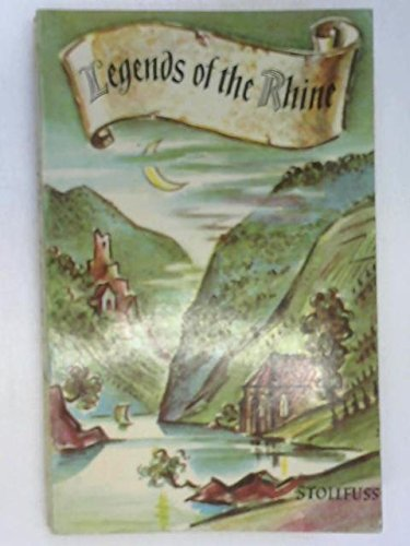 Legends of the Rhine: A Poetical Guide to the Rhine