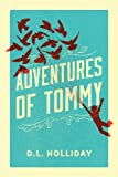Adventures of Tommy, D. L. Holliday, 1478709537