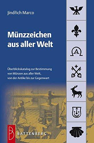 Münzzeichen aus aller Welt Taschenbuch – 29. März 2012 Jindrich Marco Battenberg Gietl Verlag 3866460872 Sammlerkataloge