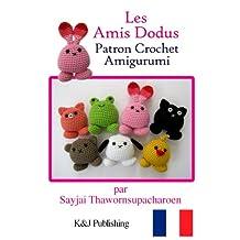 Les Amis Dodus Patron Crochet Amigurumi (French Edition)