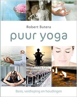 Puur yoga: Basis verdieping en houdingen: Amazon.es: Robert ...