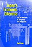 Japan's Economic Dilemma: The Institutional Origins of Prosperity and Stagnation