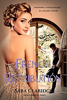 French Retribution (French Romance Book 3) by [Claridge, Sara]