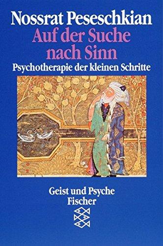 Auf der Suche nach Sinn: Psychotherapie der kleinen Schritte