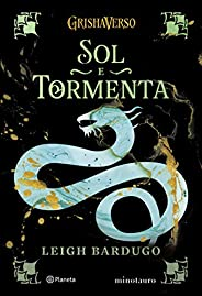 SOL E TORMENTA (Grishaverso Livro 2)