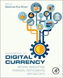 img - for Handbook of Digital Currency: Bitcoin, Innovation, Financial Instruments, and Big Data book / textbook / text book