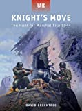 Knight's Move: The Hunt for Marshal Tito 1944 (Raid Book 32)