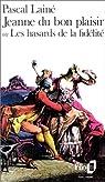 Jeanne du bon plaisir (ou Les hasards de la fidélité) par Lainé