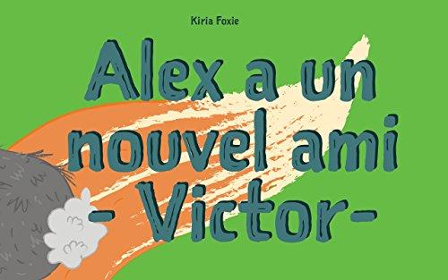 Livre Pour Bebe Alex A Un Nouvel Ami Victor French