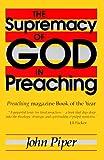 The Supremacy of God in Preaching, John Piper, 0801071127