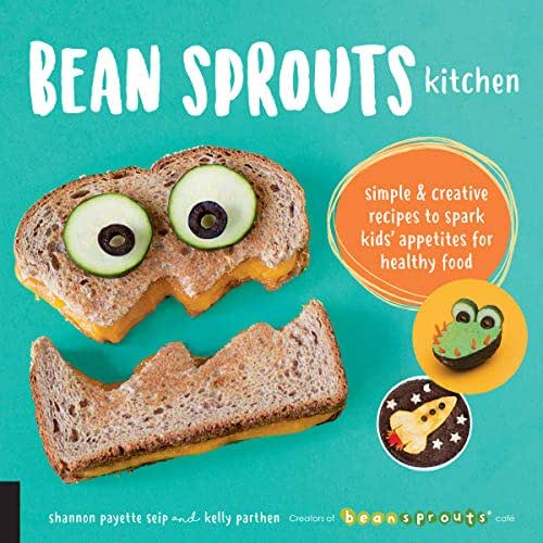 Bean Sprouts Kitchen:Simple and Creative Recipes to Spark Kids' Appetites for Healthy Food