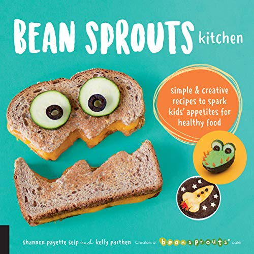 Bean Sprouts Kitchen:Simple and Creative Recipes to Spark Kids