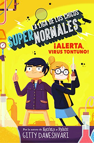 ¡Alerta, virus tontuno! (La liga de los chicos supernormales 2) (La Liga De Los Chicos Supernormales/ the League of Unexceptional Children) (Spanish Edition) [Gitty Daneshvari - Sergio Parra] (Tapa Dura)