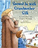 Snowed in with Grandmother Silk, Carol Fenner, 0142404721