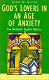 God's Lovers in an Age of Anxiety, Joan M. Nuth, 1570753814