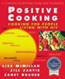 Positive Cooking, Lisa McMillan and Jill Jarvie, 0895297345