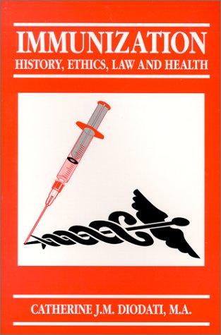 Immunization : History, Ethics, Law and Health
