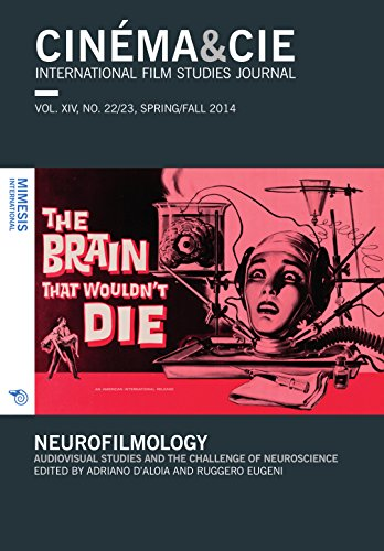 Cinema&Cie. Volume XIV, No. 22/23, Spring/Fall 2014: Neurofilmology. Audiovisual Studies and the Challenge of Neuroscience (International Film Studies Journal)