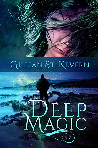 Deep Magic: A Contemporary Gothic Fantasy by [St. Kevern, Gillian]