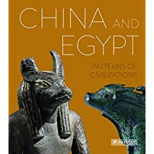 China and Egypt: Patterns of Civilization