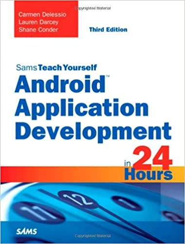 Android Application Development in 24 Hours, Sams Teach