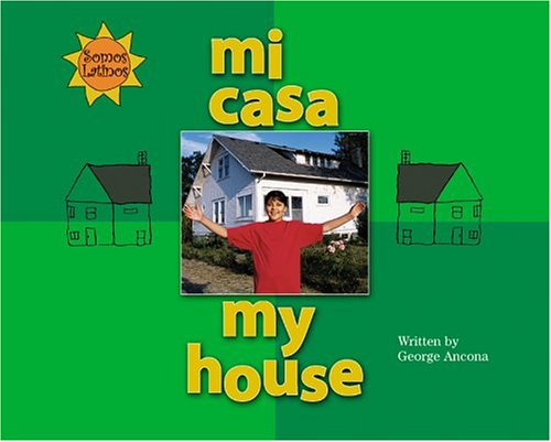Mi Casa/My House (Somos Latinos/We Are Latinos) (English and Spanish Edition) by Childrens Pr