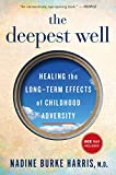 img - for The Deepest Well: Healing the Long-Term Effects of Childhood Adversity book / textbook / text book
