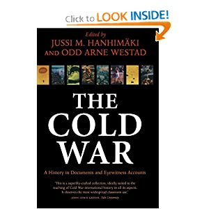 The Cold War: A History in Documents and Eyewitness Accounts Jussi M. Hanhimaki and Odd Arne Westad