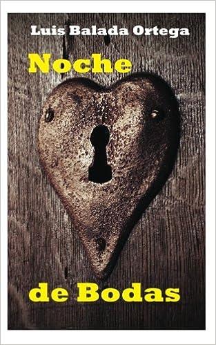 Noche de Bodas: Astracanada en tres actos: Amazon.es: Luis Balada Ortega: Libros