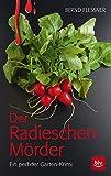 Der Radieschen-Mörder: Ein perfider Garten-Krimi