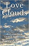 Love Clouds: Romance Book                  Clean & Wholesome