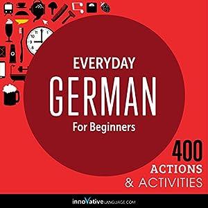 Everyday German for Beginners - 400 Actions & Activities Audiobook